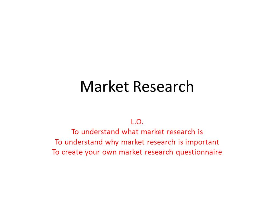 Market Research.is any organised effort to gather information about markets or customers.