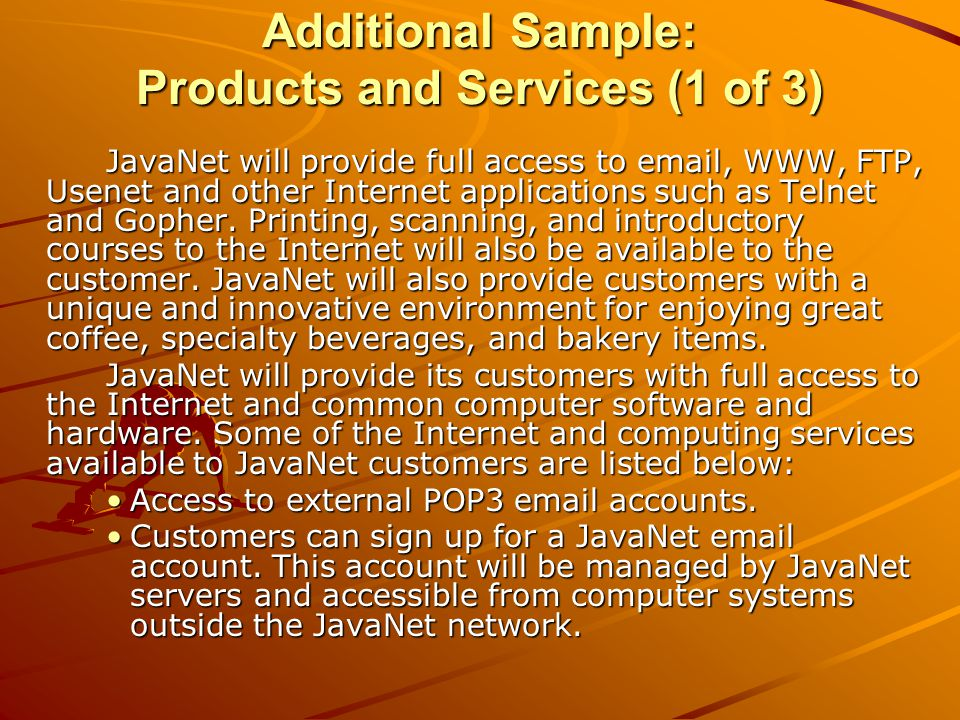 Additional Sample: Products and Services (2 of 3) FTP, Telnet, Gopher, and other popular Internet utilities will be available.FTP, Telnet, Gopher, and other popular Internet utilities will be available.