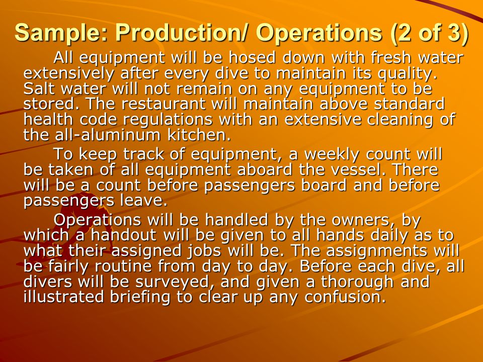 Sample: Production/ Operations (3 of 3) Four part-time hands will be hired at $15/ hour, for 20 hours per week each.