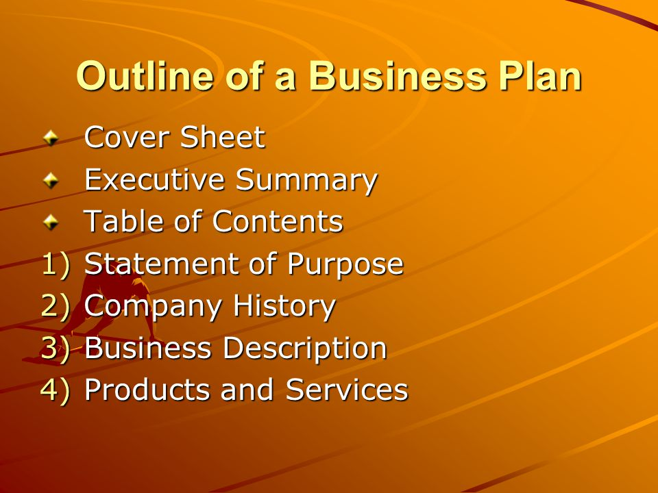Outline of a Business Plan 5)Market Analysis a.Customers b.Competition c.Marketing Strategy 6)Management 7)Operations 8)Financial Plan 9)Appendices