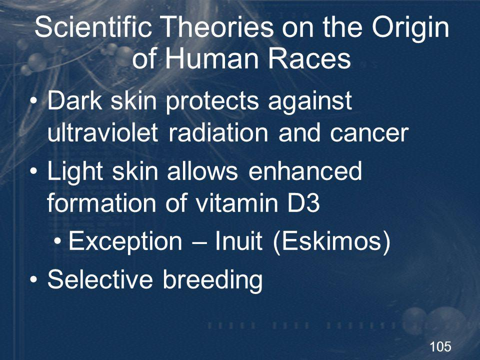106 Origin of Races – Conclusions The origin of the races was not thought to be important enough to put in the Bible Biological changes required to produce human races are well within those possible through microevolutionary processes
