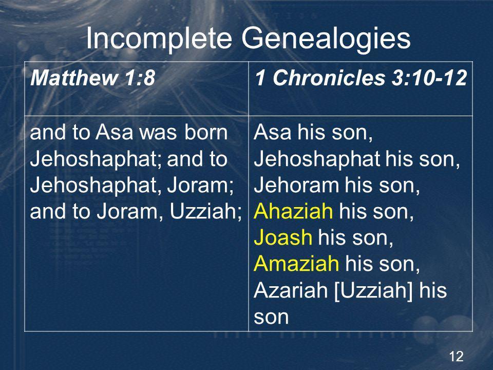 13 Incomplete Genealogies Genesis 5-11Luke 3:34-36 (reversed order) And Lamech… father of a son… Noah, (Genesis 5:28- 29)...