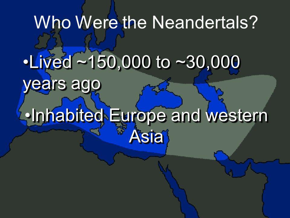 49 Who Were the Neandertals.