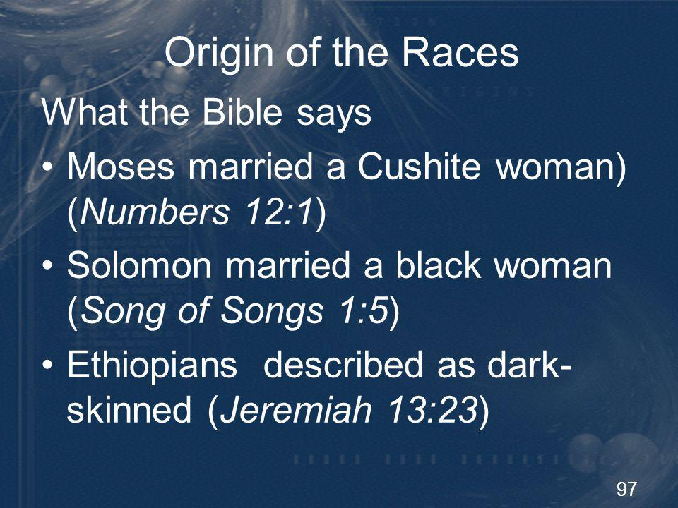 98 Origin of the Races What the Bible doesnt say When and how did the races begin.