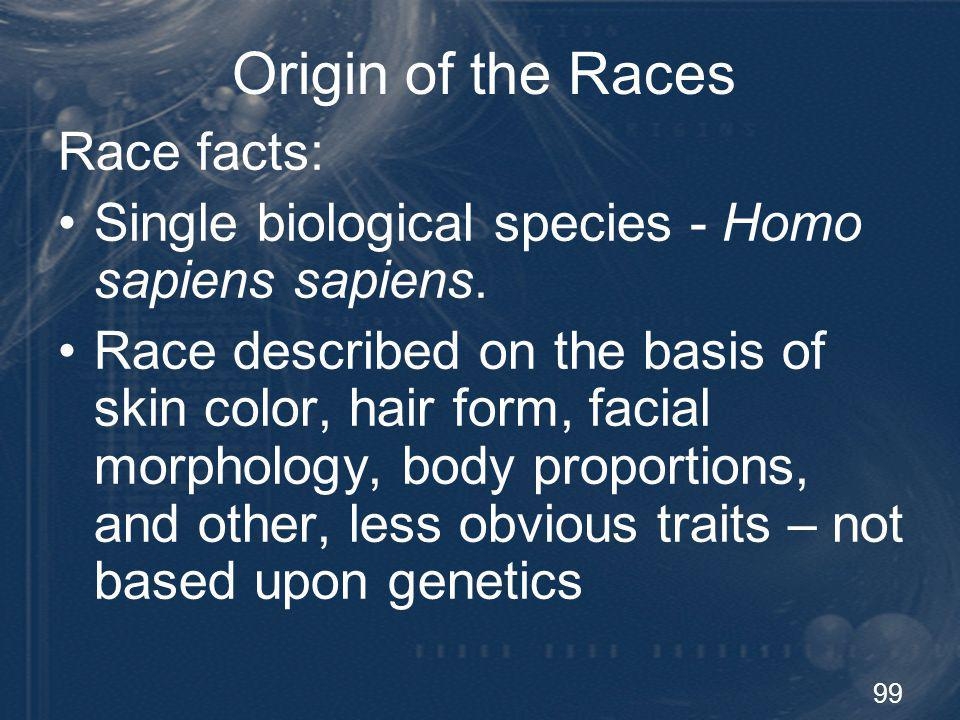 100 Origin of the Races Scientific classification African (groups indigenous to Africa) Caucasian (European populations) Greater Asian (Mongols, Polynesians, Micronesians) Amerindian (North & South American Indians, Eskimos) Australoid (Australia, Papua)