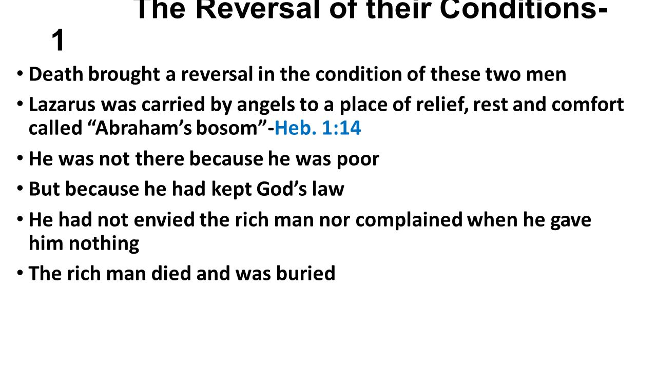 The Reversal of their Conditions-2 The rich man left all his wealth and advantages behind- I Tim.