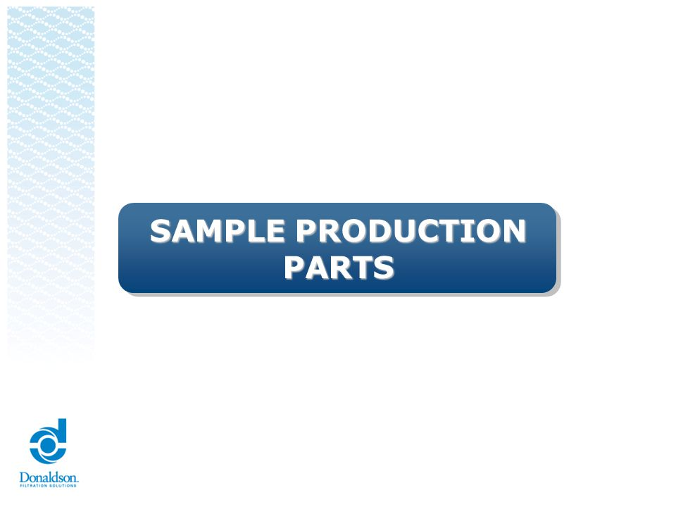 Sample Production Parts Actual samples that reflect the parts documented in the PPAP.