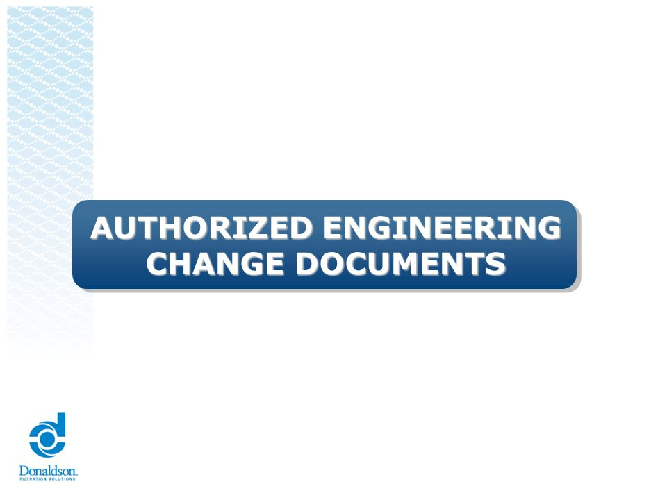 Authorized Engineering Change Documents The supplier shall provide authorized change documents for those changes not yet recorded in the design record, but incorporated in the product, part or tooling, such as: ECNs (must be approved, not pending) Specifications (ECO) Feasibility studies Supplier change requests Sub-assembly drawings Life or reliability testing requirements