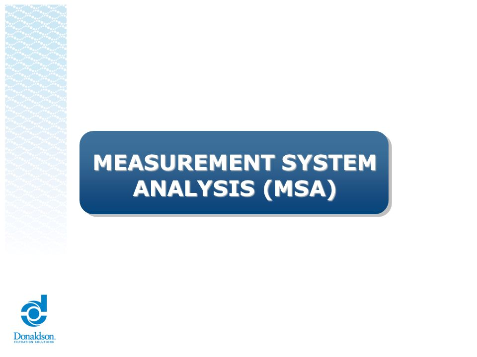 Measurement System Analysis (MSA) Gage R&R An G R&R is a statistical tool used to determine if a measurement system is capable of precise measurement.