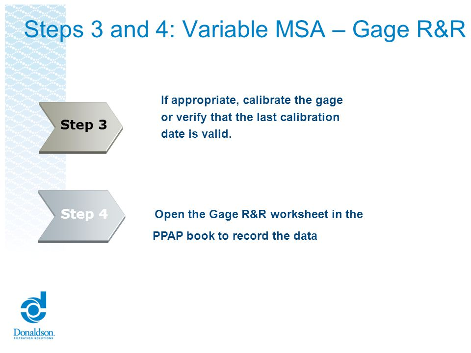 Step 5: Variable MSA – Gage R&R Have each appraiser assess each item 3 times.
