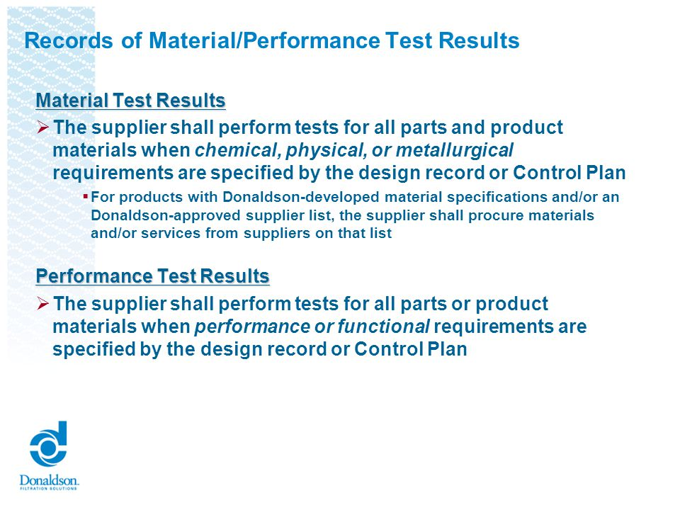 Material Results Material Results shall include: The name of the laboratory that conducted the test The type of test that was conducted The number, date, and specification to which the part was tested The actual test results