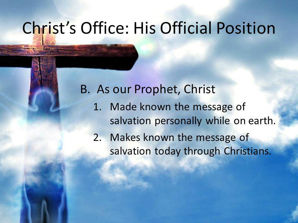Christs Office: His Official Position C.As our King, Christ 1.Rules our hearts 2.Rules the whole universe for our good.