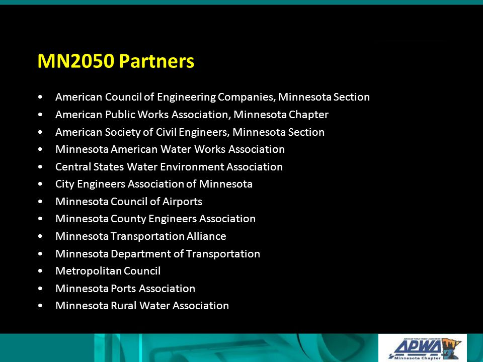 Mission Statement To articulate a convincing case for increased investment in Minnesota infrastructure through a coordinated voice and unified, comprehensive needs information.