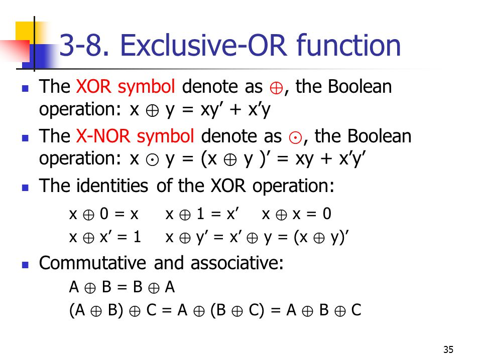 36 Exclusive-OR implementations Fig.3-32(b), the first NAND gate performs the operation (xy) = (x + y ).