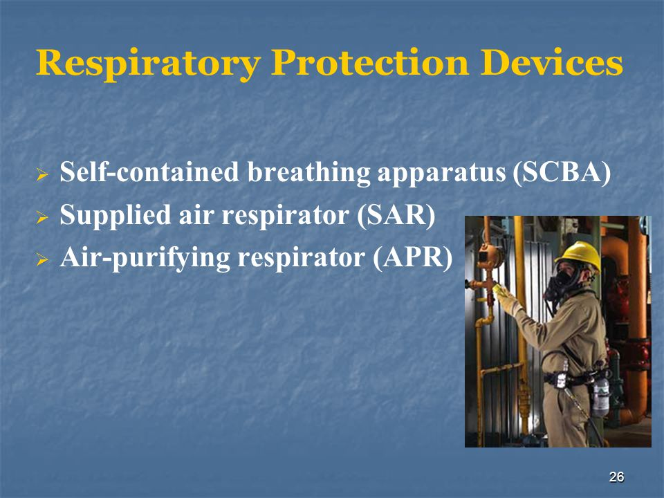 27 SCBA Prevents exposure through inhalation or ingestion Should be mandatory for fire service personnel Firefighters must know the limitations of SCBA
