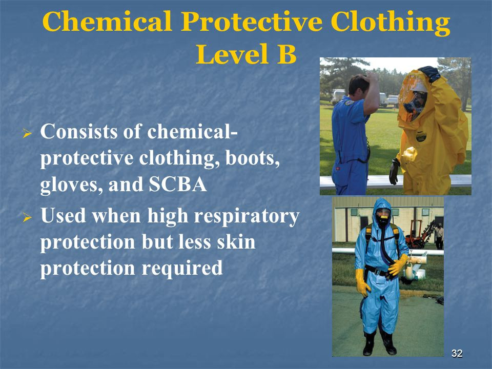 33 Chemical Protective Clothing Level C Standard work clothing plus chemical-protective clothing Appropriate when: Type of airborne substance is known Concentration is measured Criteria for using an APR is met Skin or eye exposure is unlikely