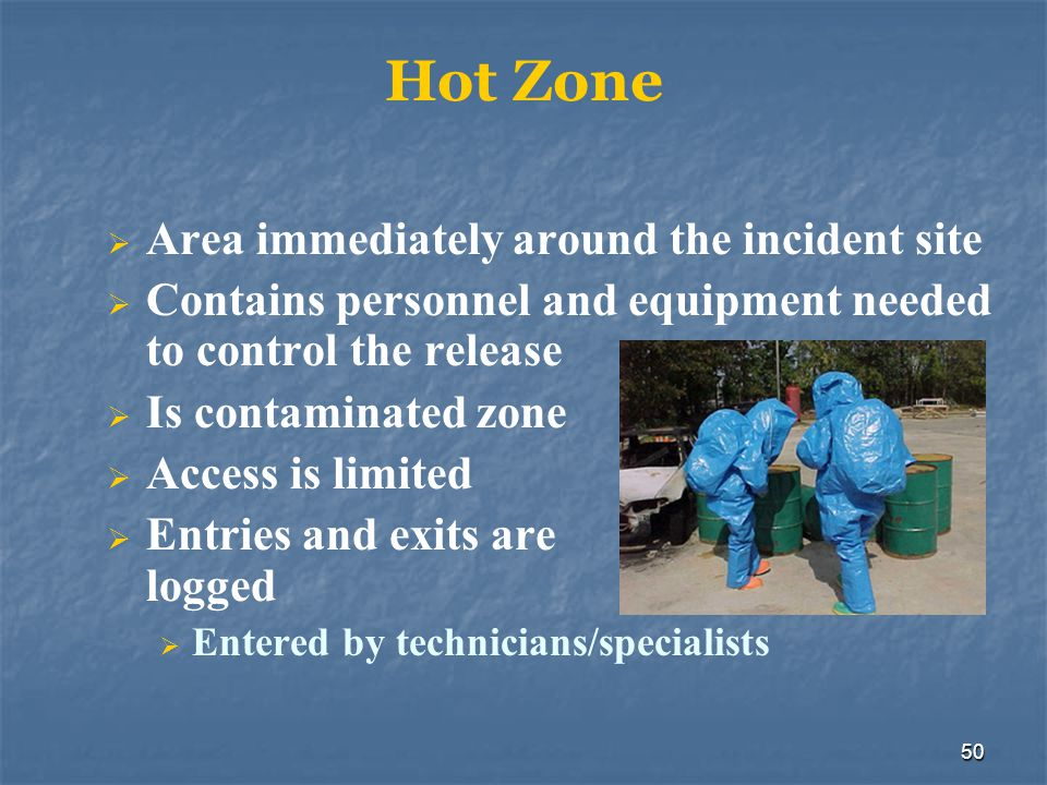 51 Warm Zone Staging area for entering and leaving the hot zone Contains an access corridor and a decontamination corridor Personnel must be in appropriate PPE