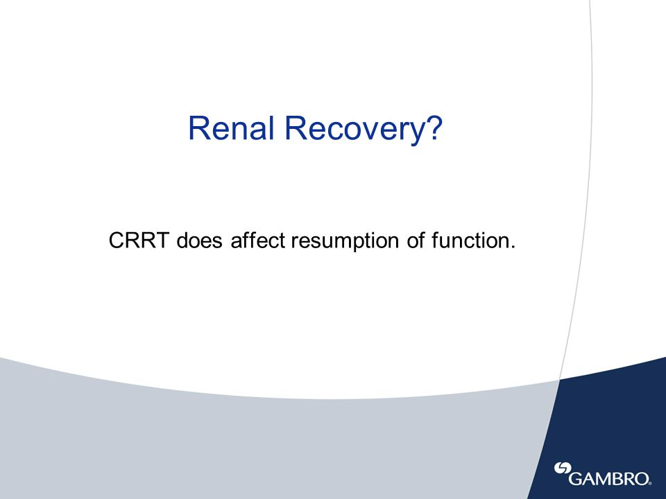© 306100135 By avoiding hypotensive episodes, the risk of further kidney damage is reduced and the chance for renal recovery is enhanced