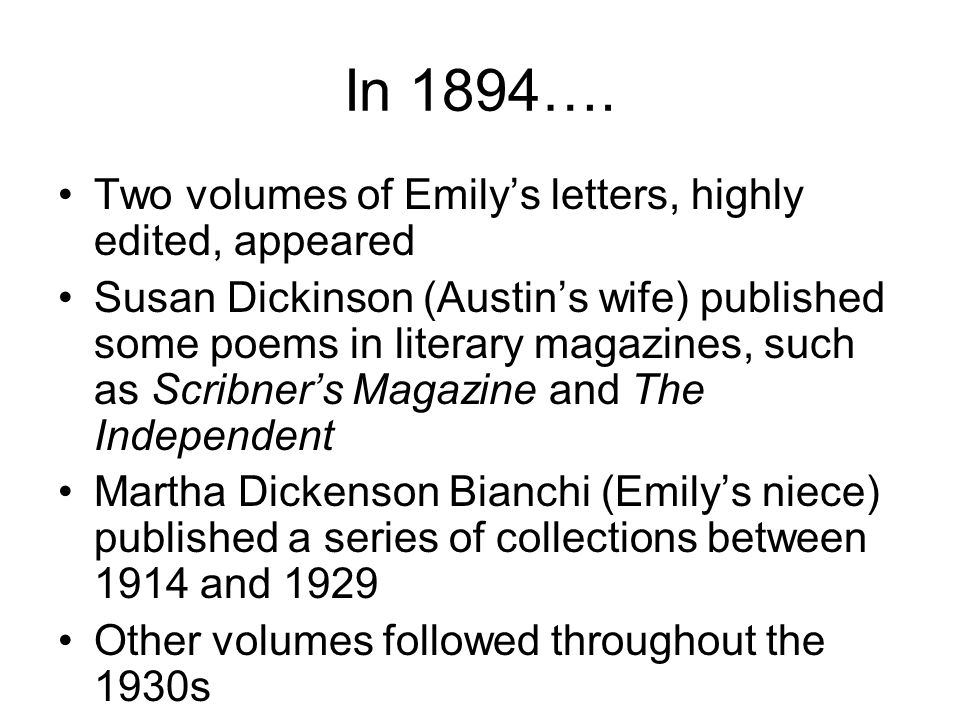 In the 1960s….The Complete Poems of Emily Dickinson was published by Thomas H.