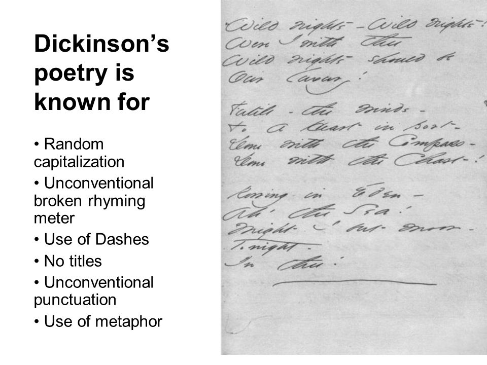 Dickinson is considered….