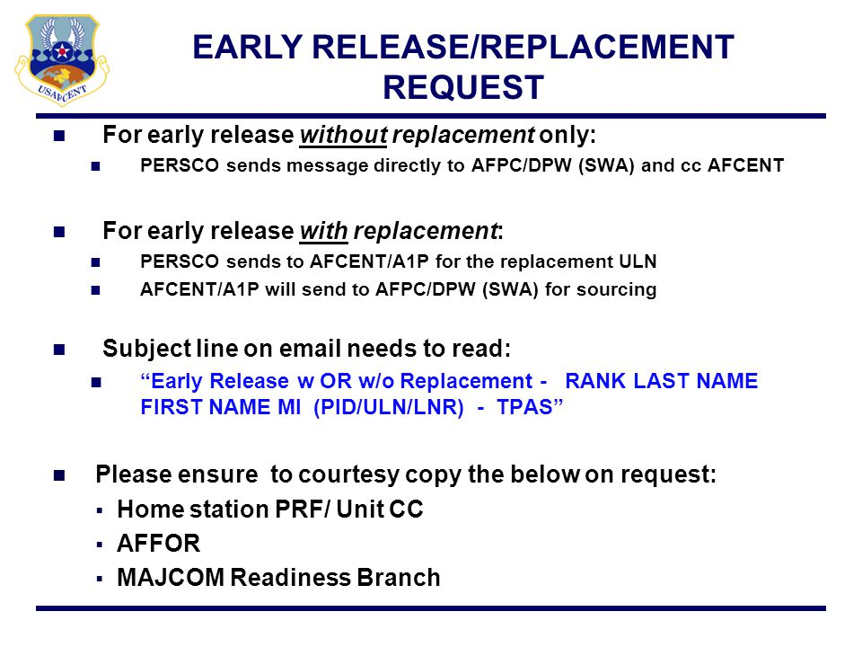 MEMORANDUM FOR DEPLOYED COMMANDER FROM: PERSCO SUBJECT: Early Release (w or w/o replacement) Request For (Grade, Name, ULN/LNR) 1.