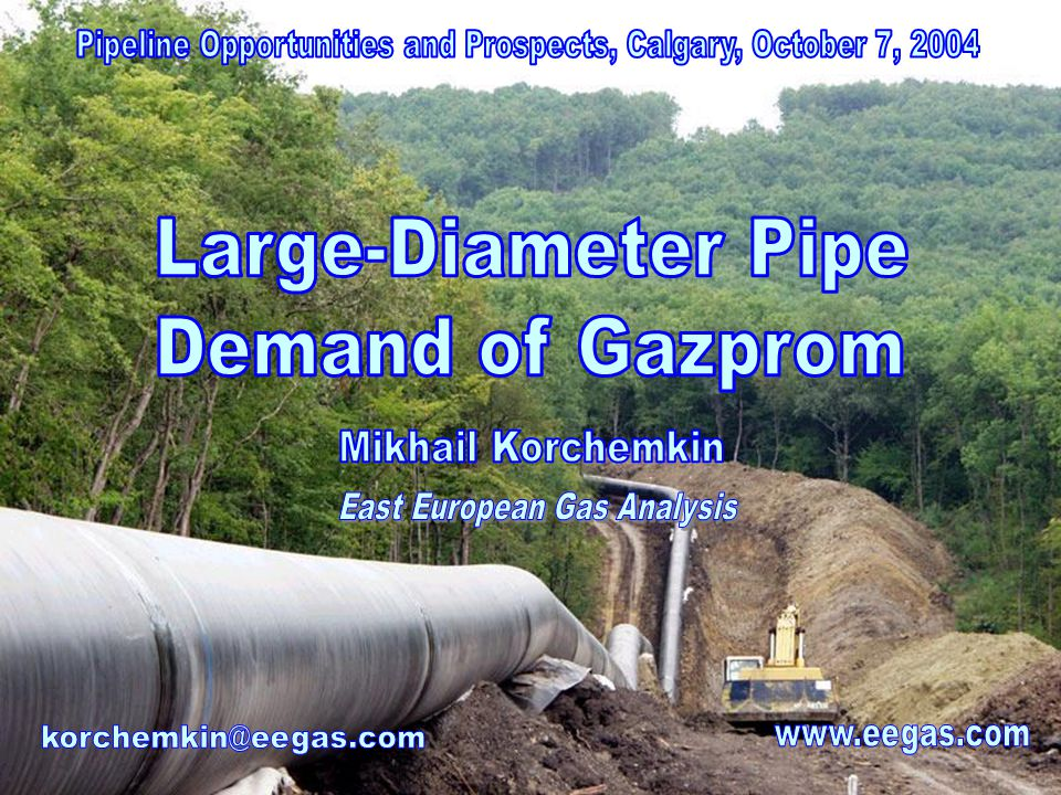 October 7, 2004www.eegas.com2 Gas Pipeline System of Gazprom The total length of Gazprom pipelines is about 154,000 km, including:The total length of Gazprom pipelines is about 154,000 km, including: ~54,000 km of 56 ~25,000 of 48 ~16,000 of 40 pipelines The average age of pipelines is 22 yearsThe average age of pipelines is 22 years In 2003, the pipelines supplied 327 bcm to Russian consumers, 91 bcm to FSU and 140 bcm to EuropeIn 2003, the pipelines supplied 327 bcm to Russian consumers, 91 bcm to FSU and 140 bcm to Europe 18 x 56 lines Source: www.gazprom.ru Ave 2004 production cost - $0.24/mcf European border delivery cost - $2.16/mcf, incl transit and taxes