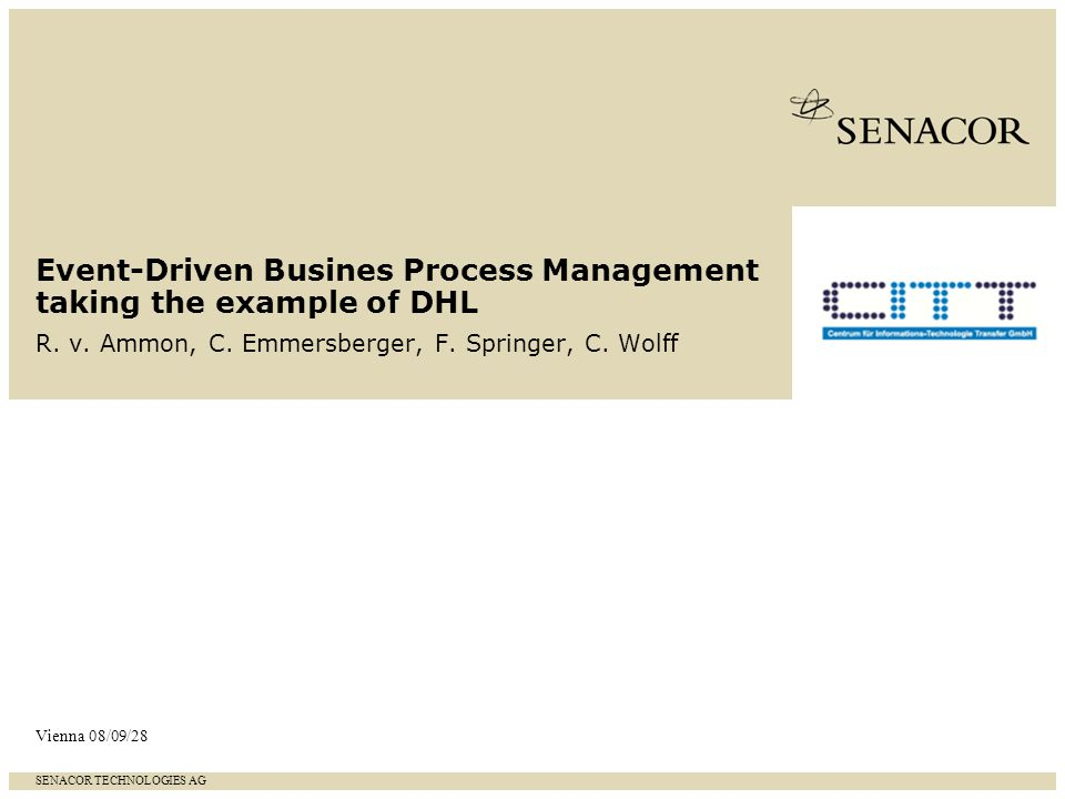 SENACOR TECHNOLOGIES AG SEITE 3 Introduction into Complex Event Processing (CEP) A master course Event Driven Business Process Management DHL Use Case - First experiences from the DHL-Project Agenda
