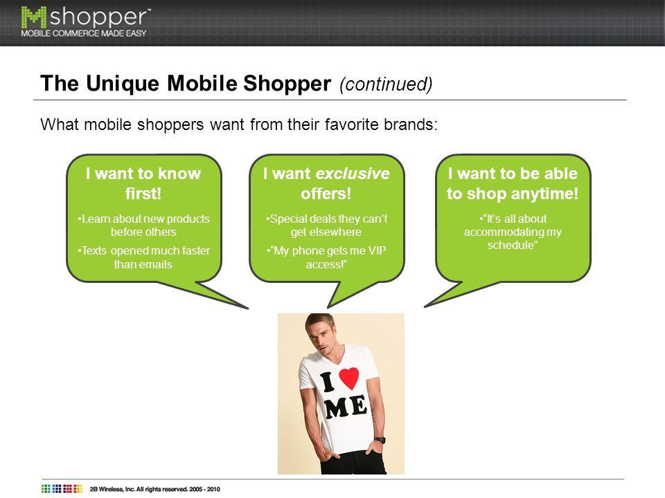 mShoppers Mobile Commerce Platform Heres whats included: mStore: Design and launch a customized mobile store with instant shopping functionality in as little as two hours.