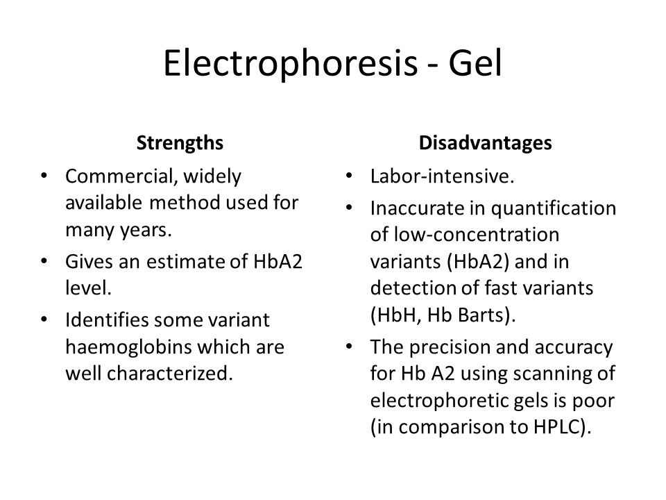 Capillary Electrophoresis Utilizes 8 silica glass capillary tubes instead of agarose gel Easy to perform, automated Processed at very high voltage - Better resolution than gel electrophoresis Accurate quantification of HbA2 in HbS & HbD cases Strengths