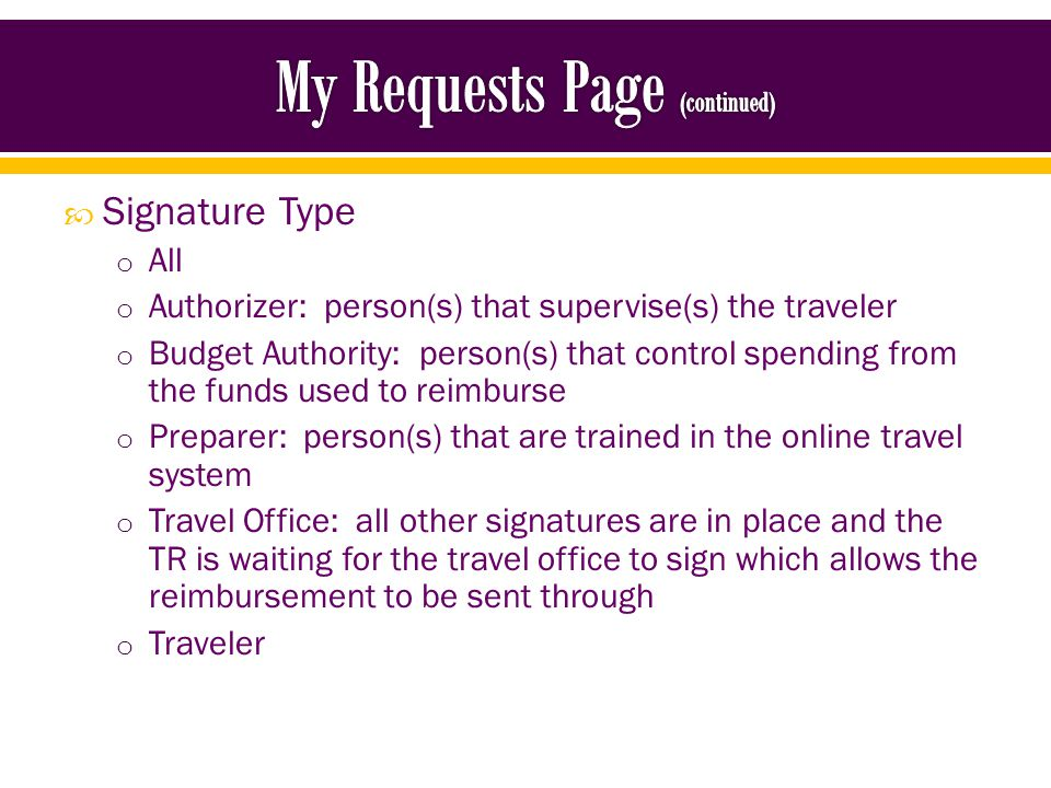 Next Signature o If you are required to sign travel in any capacity, this selection will allow you to pull all travel that your signature has been added to and will allow you to open each TR to look them over or sign
