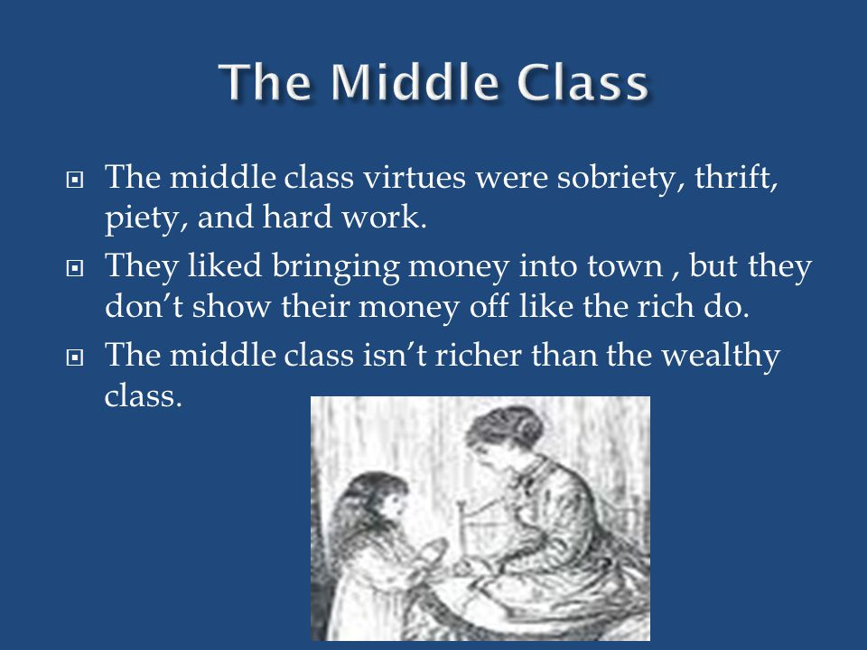 The rich class people get richer every day because of their plantations and factories they own.