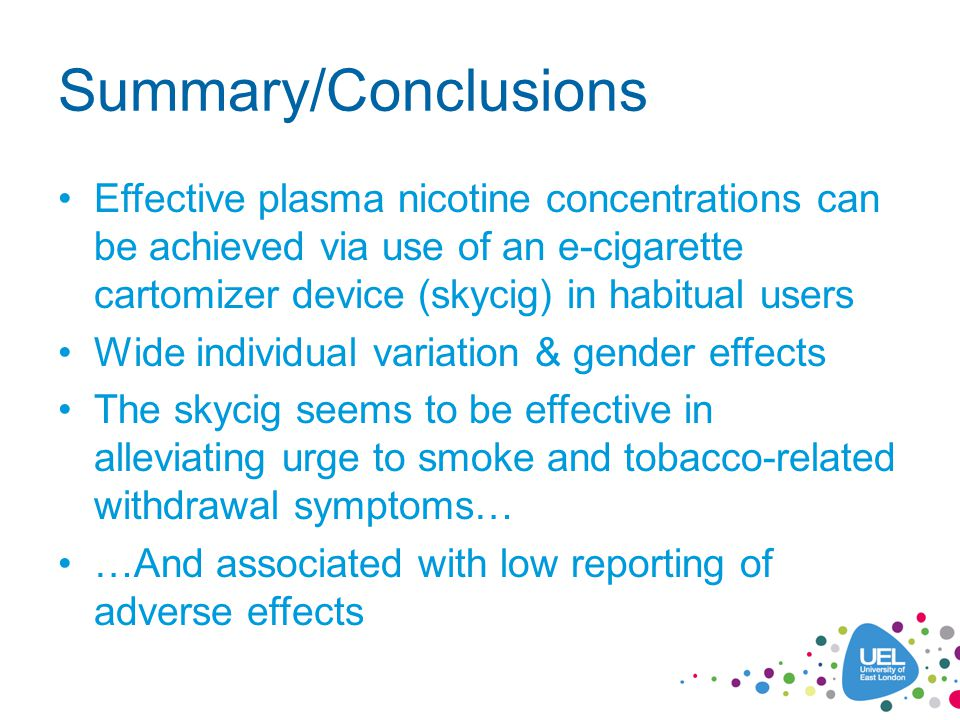 Future Directions/Implications Future work should explore effects of vaping topography and device characteristics in relation to nicotine delivery Level of nicotine in cartridges may not be important if vapers can adapt the way they vape to influence nicotine delivery