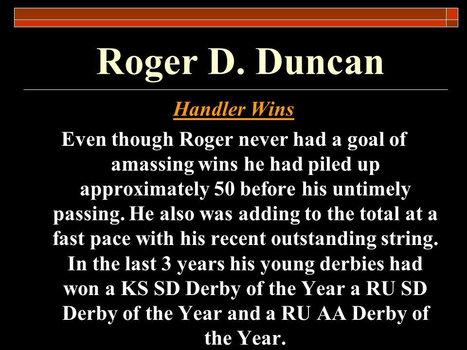Roger D.Duncan Significant field trials judged: U.