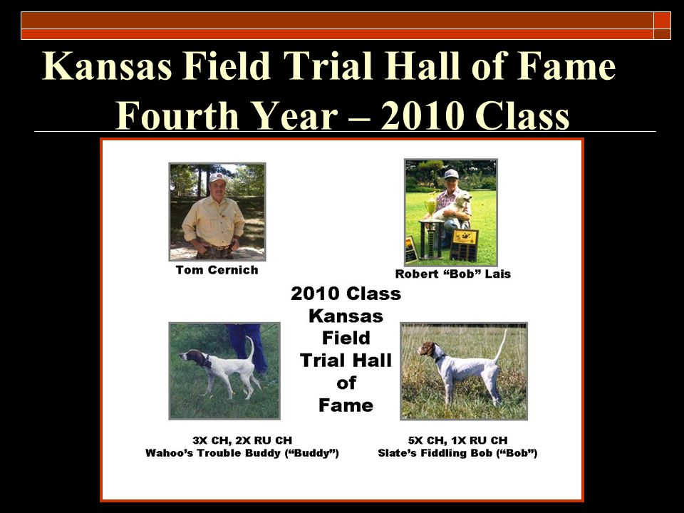 Kansas Field Trial Hall of Fame Fifth Year – 2011 Class