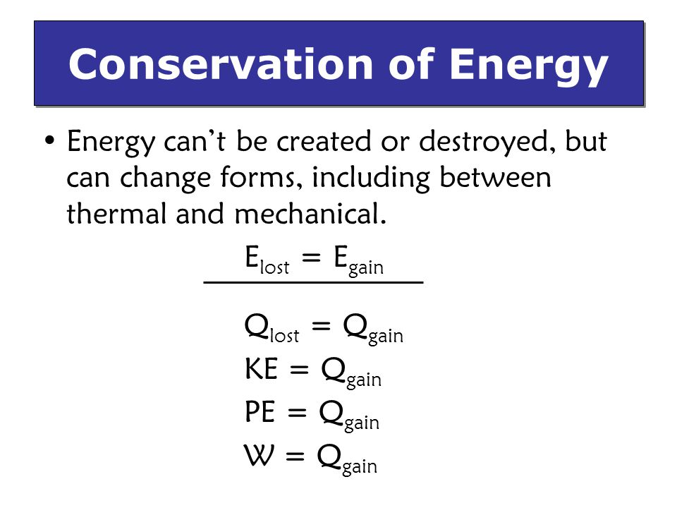 Mechanical Equivalent of Heat Relationship of mechanical energy to thermal energy.