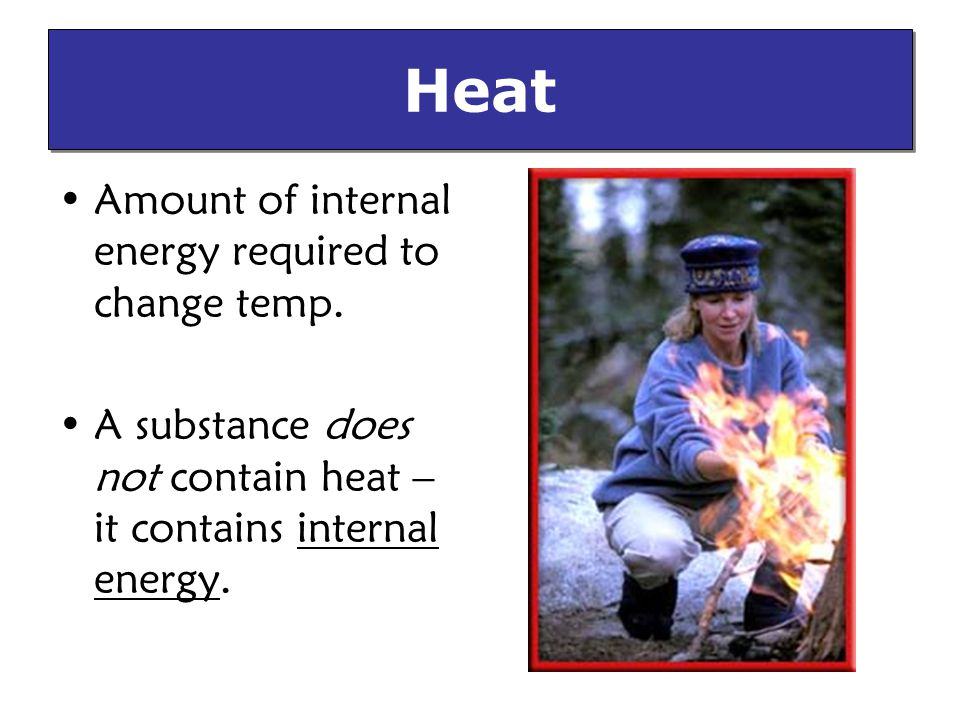 Thermal Contact – objects in contact or mixed.Heat flows from higher temp.