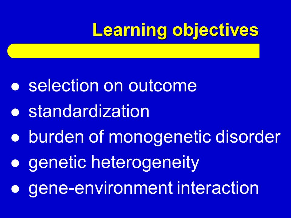 Performance objectives understand the clinical consequences of monogenetic disorders