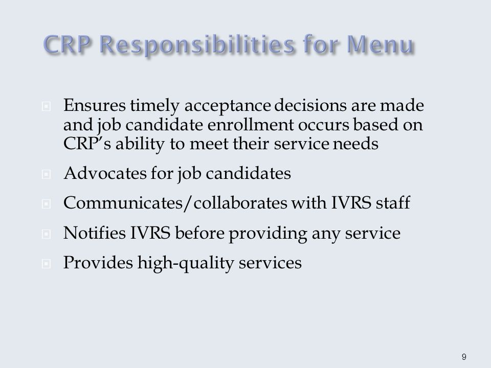 Provides accurate, timely documentation of services Documents completion of performance measure before billing IVRS Promotes successful application of the Menu of Services partnership 10