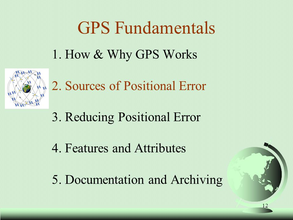13 2.Sources of Positional Error a. Internal System Error b.