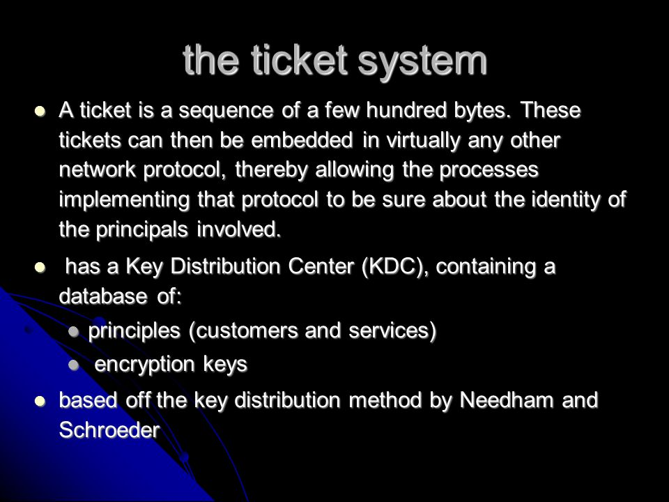 steps in the ticket system 1.user sends request to the authentication server to use a particular program 1.user sends request to the authentication server to use a particular program 2.