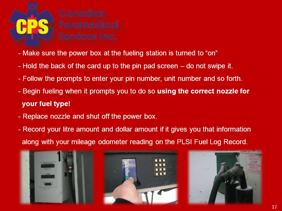 18 To Fuel up from a site Fuel Storage Tank with 12 v pump: - You will not be required to use a gas card of any kind.