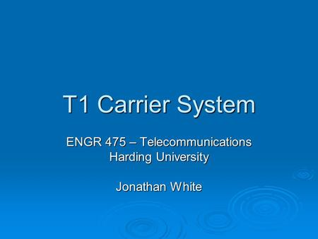 ENGR 475 – Telecommunications Harding University Jonathan White
