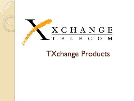TXchange Products. What is a T1 and why should a customer want one.