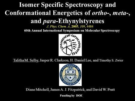 Talitha M. Selby, Jasper R. Clarkson, H. Daniel Lee, and Timothy S. Zwier Isomer Specific Spectroscopy and Conformational Energetics of ortho-, meta-,