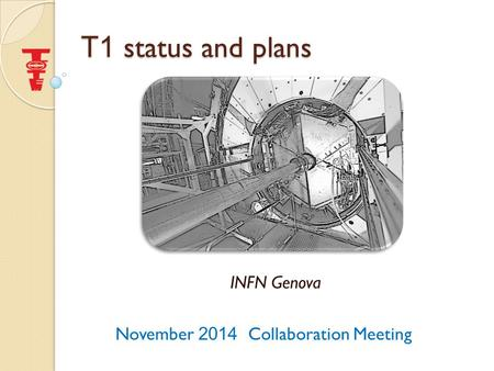 T1 status and plans INFN Genova November 2014 Collaboration Meeting.