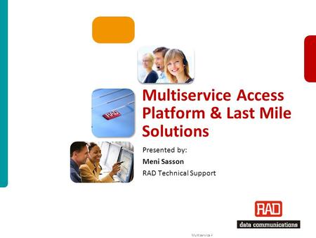 Multiservice Access Platform & Last Mile Solutions for Moscow TS2011 Slide 1 Multiservice Access Platform & Last Mile Solutions Presented by: Meni Sasson.