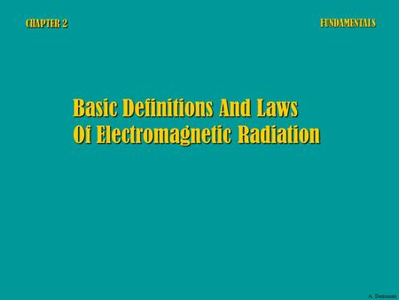 CHAPTER 2 Basic Definitions And Laws Of Electromagnetic Radiation FUNDAMENTALS A. Dermanis.