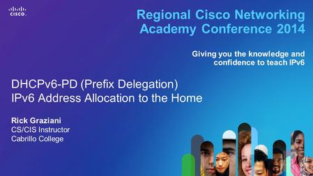 1 © 2013 Cisco Systems, Inc. All rights reserved. Cisco confidential.Cisco Networking Academy, U.S./Canada Regional Cisco Networking Academy Conference.