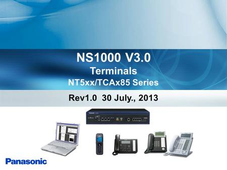 NS1000 V3.0 Terminals NT5xx/TCAx85 Series Rev1.0 30 July., 2013.