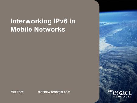 Interworking IPv6 in Mobile Networks Mat